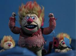Heat Miser knows you can't stop singing his song.